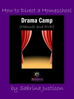 How to Direct a Homeschool Drama Camp (Manual and DVD)