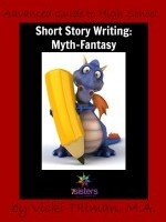 Advanced Guide to High School Short Story Writing: Myth-Fantasy
