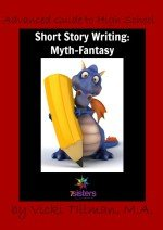Advanced Guide to High School Short Story Writing: Myth-Fantasy second edition