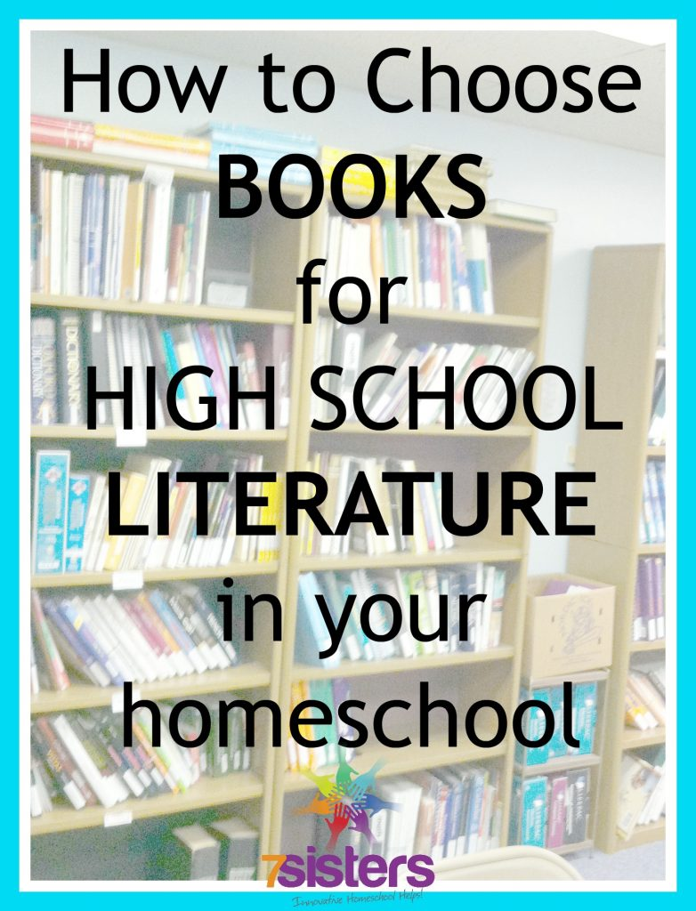 How to Choose Books for High School Literature from 7SistersHomeschool.com