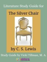 Chronicles of Narnia Literature Study Guide #4: The Silver Chair for High Schoolers