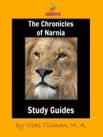 The Chronicles of Narnia Literature Study Guides: Complete Set for High Schoolers