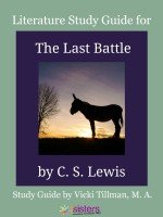 Chronicles of Narnia Literature Study Guide #7: The Last Battle for High Schoolers