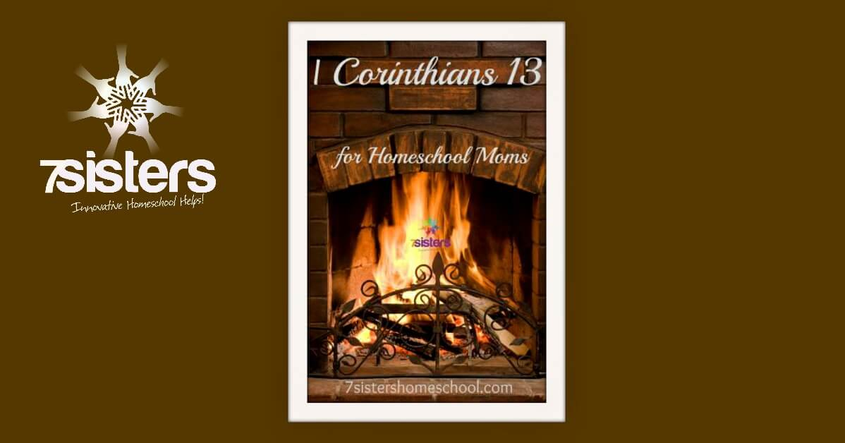 A Homeschool Mom's 1 Corinthians 13 7SistersHomeschool.com