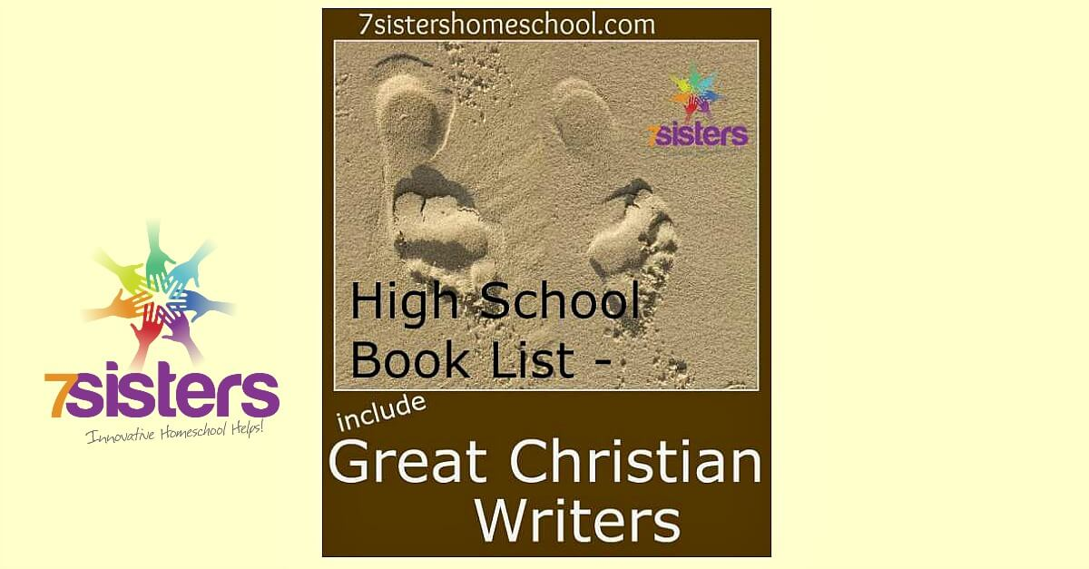 Homeschool High School Booklist: Include Great Christian Writers 7SistersHomeschool.com Inspire your teens with great literature.