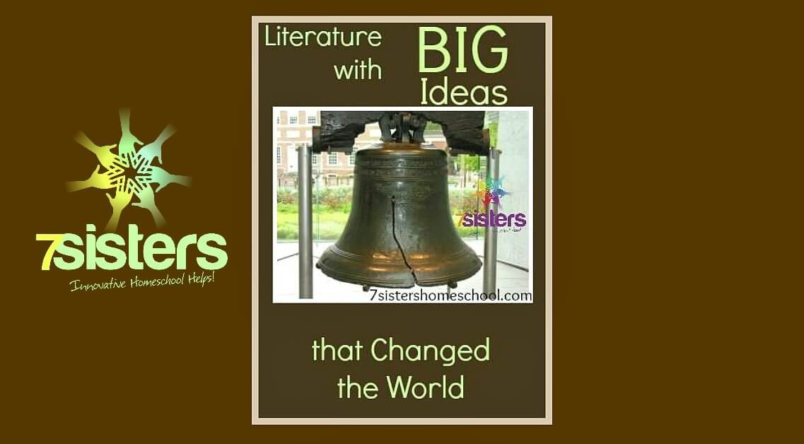 Literature with Big Ideas that Changed the World 7SistersHomeschool.com Introduce teens to world-changing literature.