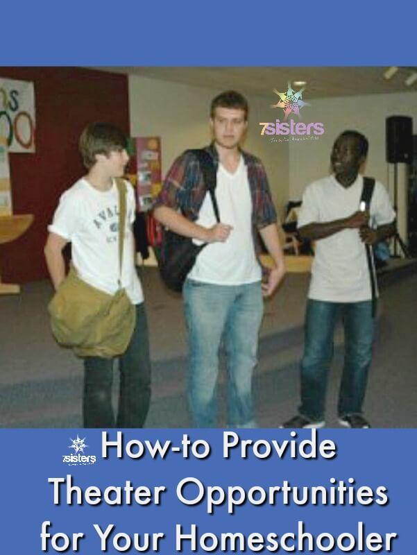 How-to Provide Theater Opportunities for Your Homeschooler 7SistersHomeschool.com