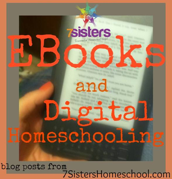 Homeschool Curriculum: What about EBooks and Digital Homeschooling? Posts from 7SistersHomeschool.com