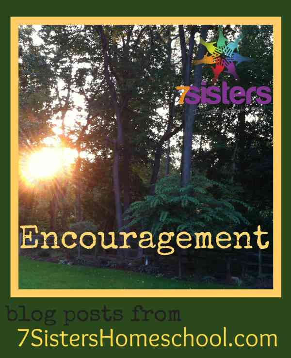 Homeschool Community: Encouraging blog posts from 7SistersHomeschool.com