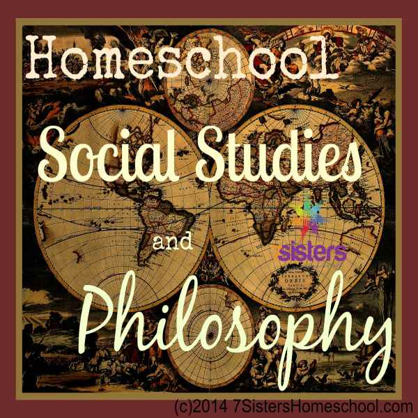 Read about Homeschool Social Studies and Philosophy at 7SistersHomeschool.com