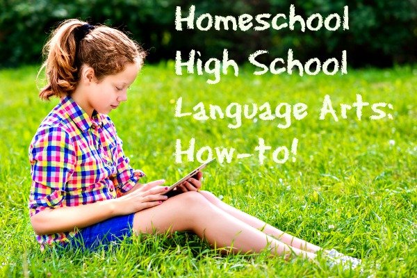 Homeschool High School Language Arts: How-to! 7sistershomeschool.com