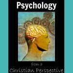 Introduction to Psychology from a Christian Perspective 7sistershomeschool.com