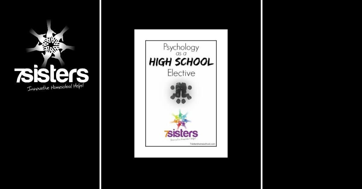Psychology as a Homeschool High School Elective 7SistersHomeschool.com Teens love Psychology as an elective.