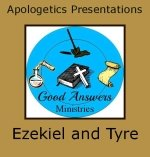 Ezekiel and Tyre – A Good Answers Apologetics Presentation