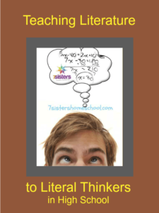 Teaching Literature to Literal Thinkers 7SistersHomeschool.com