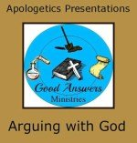 Arguing with God – A Good Answers Apologetics Presentation