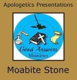 Moabite Stone – A Good Answers Apologetics Presentation
