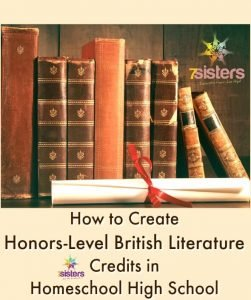 How to Create Honors-Level British Literature Credits in Homeschool High School 7SistersHomeschool.com