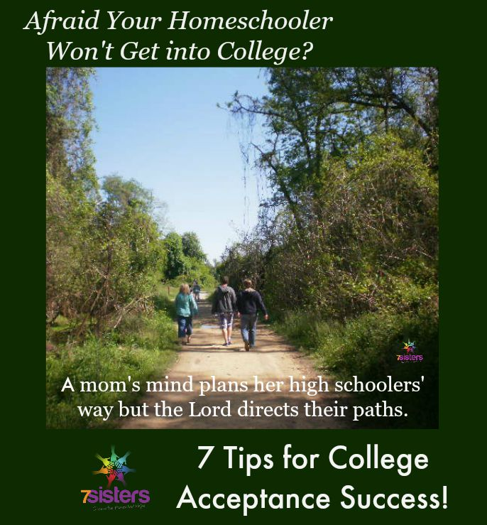 Afraid your homeschooler won't get into college? 7 tips from 7 Sisters Homeschool