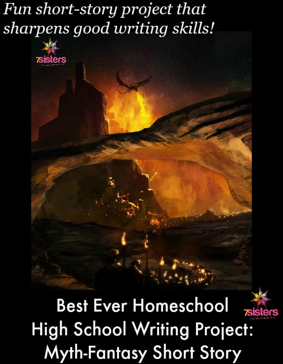 Best Ever Homeschool High School Writing Project: Myth-Fantasy Short Story from 7 Sisters Homeschool