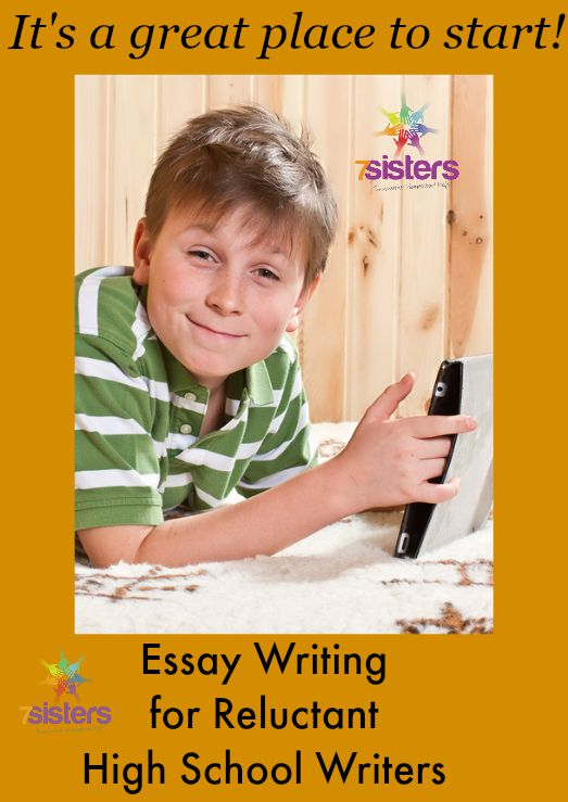 Essay Writing for Reluctant High School Writers from 7 Sisters Homeschool