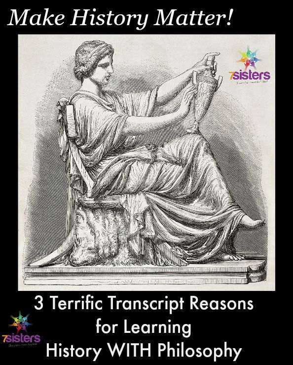 3 Terrific Transcript Reason to Learn World History WITH Philosophy from 7 Sisters Homeschool