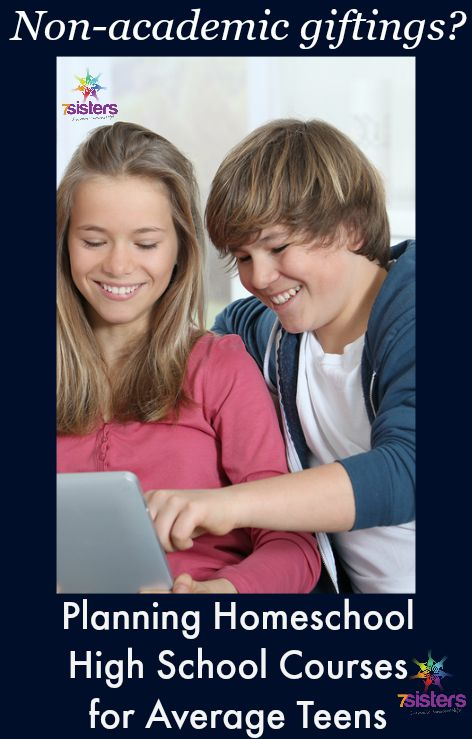 Planning Homeschool High School Courses for Average Teens. 7 Sisters Homeschool