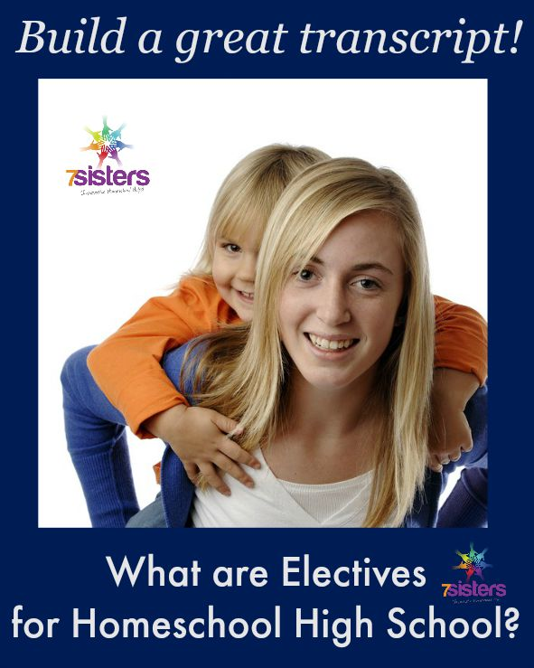 What are Electives for Homeschool High School? Advice from 7 Sisters Homeschool