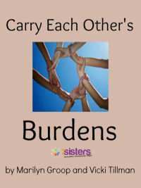 Carry Each Other's Burdens- How to truly help a friend during difficult times 7SistersHomeschool.com