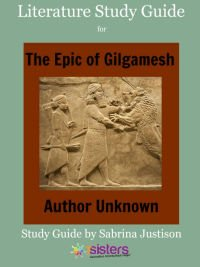 Epic of Gilgamesh Literature Study Guide 7SistersHomeschool.com