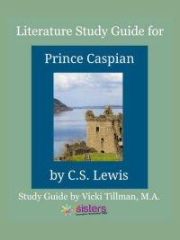 Prince Caspian Literature Study Guide 7SistersHomeschool.com