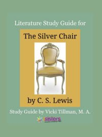 Silver Chair Literature Study Guide 7SistersHomeschool.com