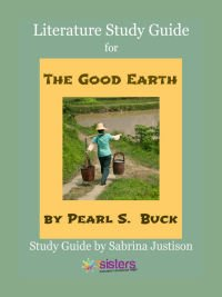 The Good Earth Literature Study Guide 7SistersHomeschool.com