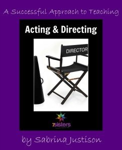 A Successful Approach to Acting and Directing from 7 Sisters Homeschool