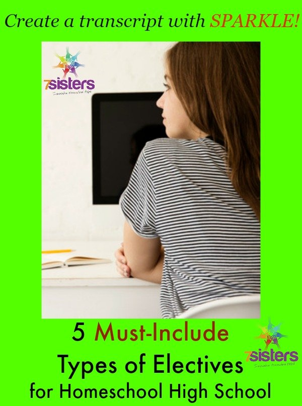 5 Must-Include Types of Electives for Homeschool High School. 7SistersHomeschool.com