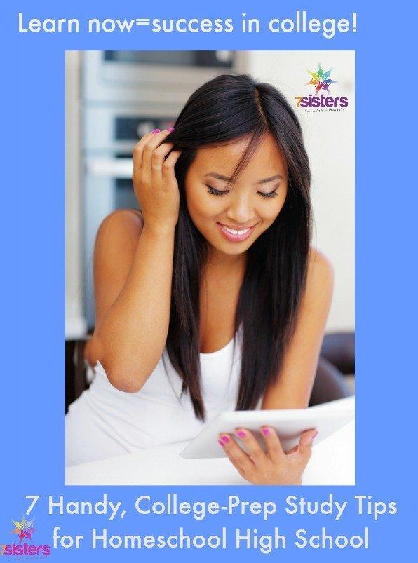 7 Handy, College-Prep Study Tips for Homeschool High School. 7SistersHomeschool.com