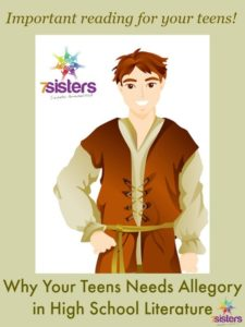 Why Your Teen Needs Allegory in Homeschool High School Literature from 7SistersHomeschool.com