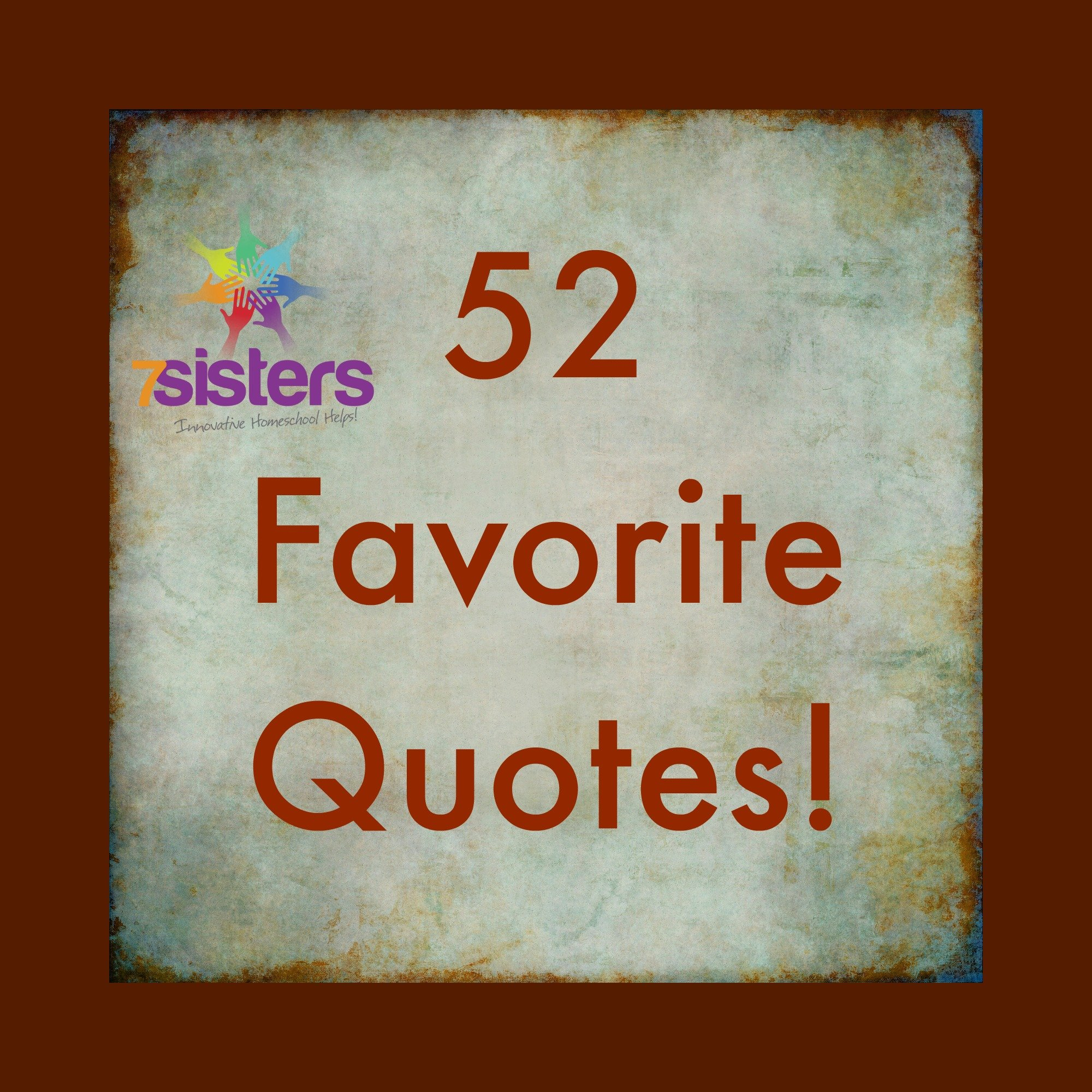 52 Favorite Quotes from 7SistersHomeschool.com