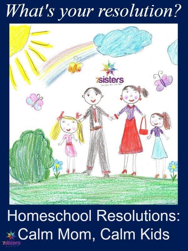 Homeschool Resolutions: Calm Mom, Calm Kids. 7SistersHomeschool.com