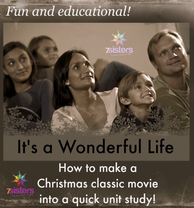 How to Make It's a Wonderful Life into a Quick Unit Study from 7SistersHomeschool.com