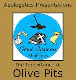 The Importance of Olive Pits – A Good Answers Apologetics Presentation