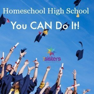 2 Homeschool High School: You CAN Do It! 7SistersHomeschool.com