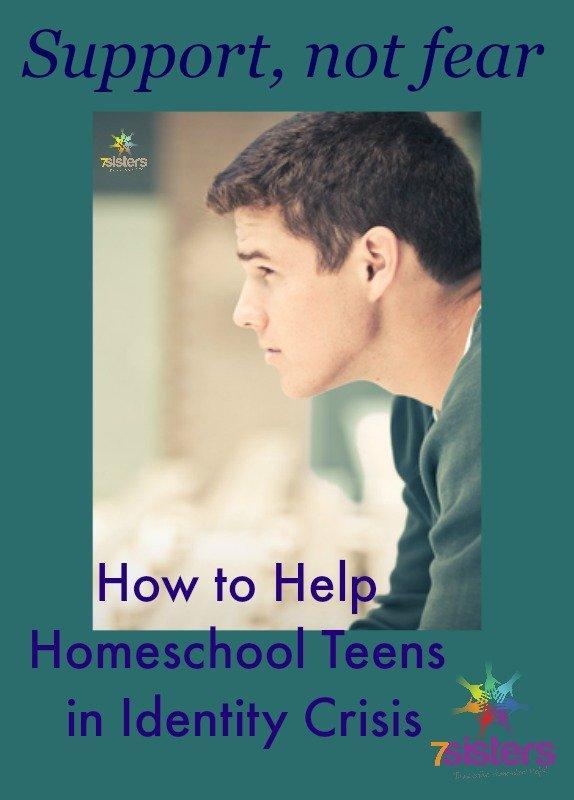 How to Help Homeschool Teens in Identity Crisis 7SistersHomeschool.com