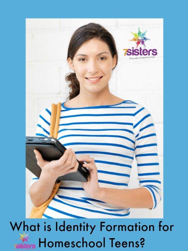 What is Identity Formation for Homeschool Teens? 7SistersHomeschool.com
