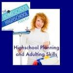 Homeschool Highschool Podcast Episode 45 Adulting Skills