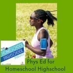 Homeschool Highschool Podcast Episode 57: Phys Ed for Homeschool Highschoolers. How to earn phys ed credit for teens who love exercise and those who don't!