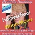 HSHSP Ep 85: Healthily Handling Homeschool Mean Moms