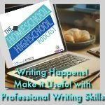 Homeschool Highschool Podcast Ep 82: Useful Professional Writing Skills