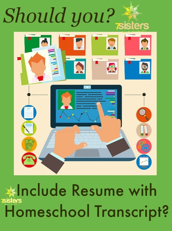 Should You Include Experiential Resume With Homeschool Transcript?  7SistersHomeschool.com  What Should Be Included In Resume