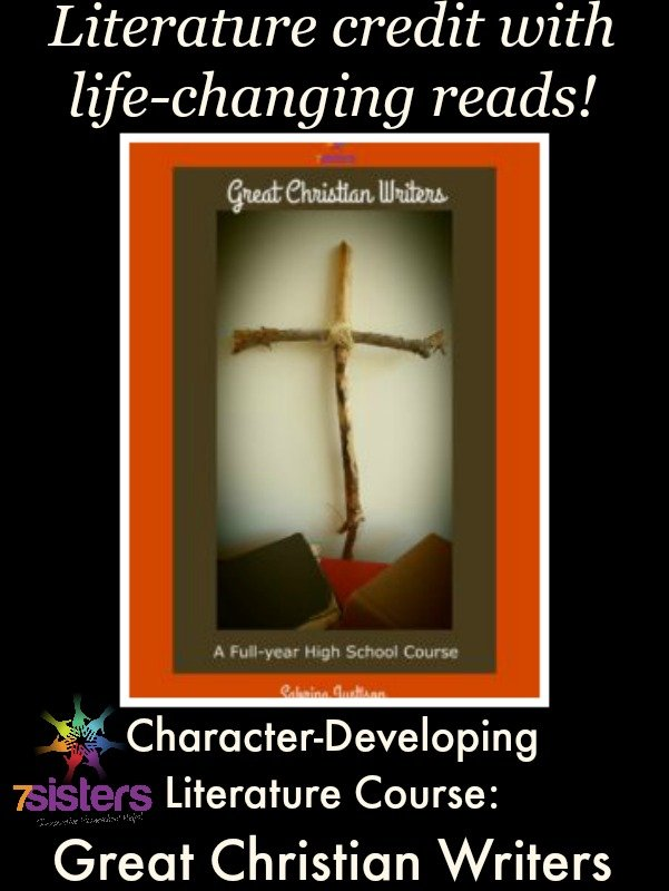 Character-developing literature: Great Christian Writers 7SistersHomeschool.com